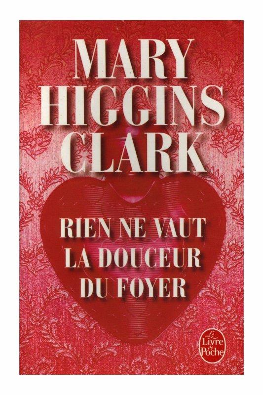 Rien ne vaut la douceur du foyer de Mary Higgins Clark