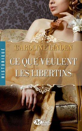 Ce que veulent les libertins de Caroline Linden
