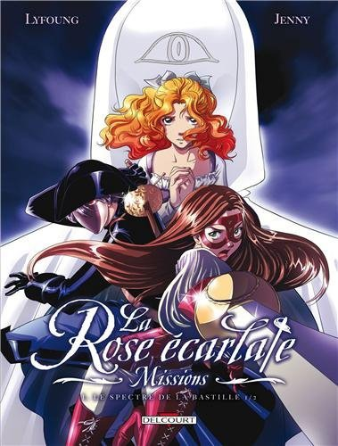 La rose écarlate : Mission - Tome 1 de Patricia Lyfoung
