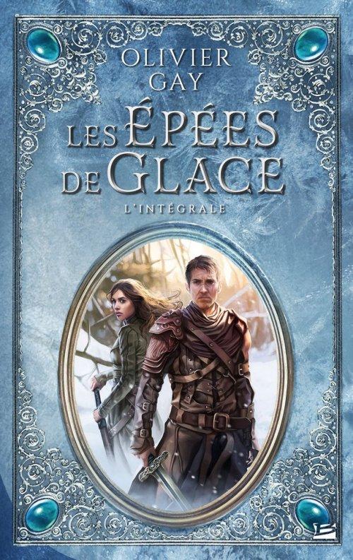 Les épées de glace, intégral d'Olivier Gay