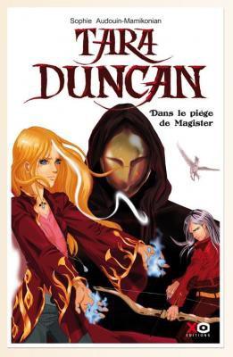 Tara Duncan - Dans le piège de Magister Tome de Sophie Audouin-Mamikonian