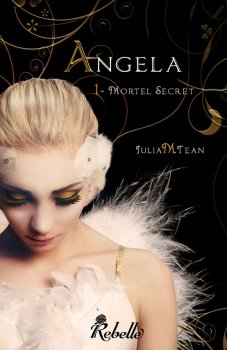 Angela - Mortel secret de Julia M Tean