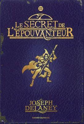 Le secret de l'Epouvanteur de Joseph Delaney