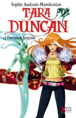 Tara Duncan - L'invasion Fantôme Tome 7 de Sophie Audouin-Mamikonian