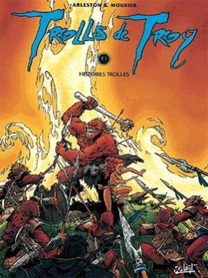 Trolls de Troy - Histoire Trolles Tome 1 de Christophe Arleston