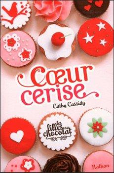 Les filles au chocolat - C½ur cerise Tome 1 de Cathy Cassidy