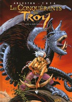 Les conquérants de Troy - Exil à Port Fleuri Tome 1 de Christophe Arleston