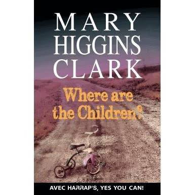 Where are the children? de Mary Higgins Clark