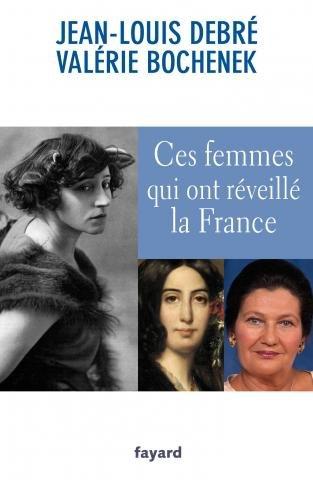 Ces femmes qui ont réveillé la France de Jean-Louis Debré et Valérie Bochenek