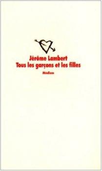 Tous les garçons et les filles de Jérôme Lambert
