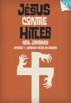 Jesus contre Hitler - Zombies nazies en Sibérie de Neil Jomunsi