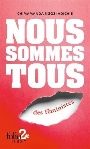 Nous sommes tous des féministes de Chimamanda Ngozi Adichie