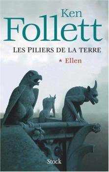 Les piliers de la Terre Tome 1 Ellen de Ken Follett