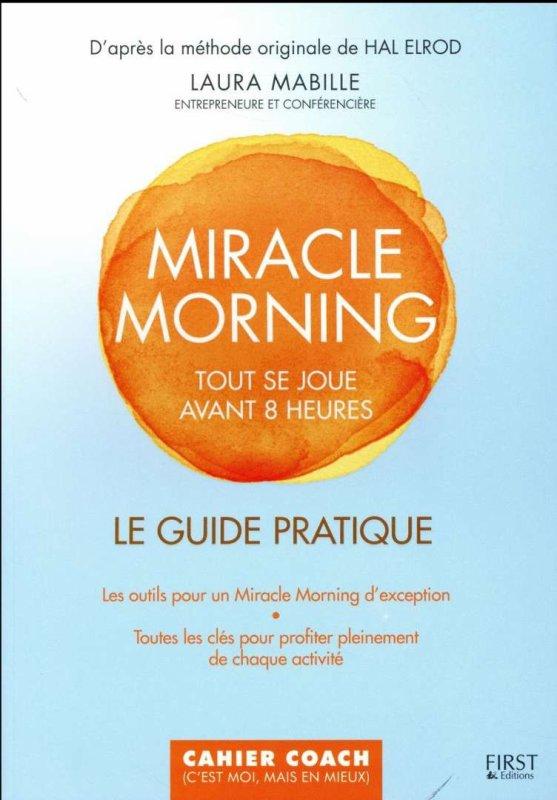 Le guide pratique Miracle Morning de Laura Mabille
