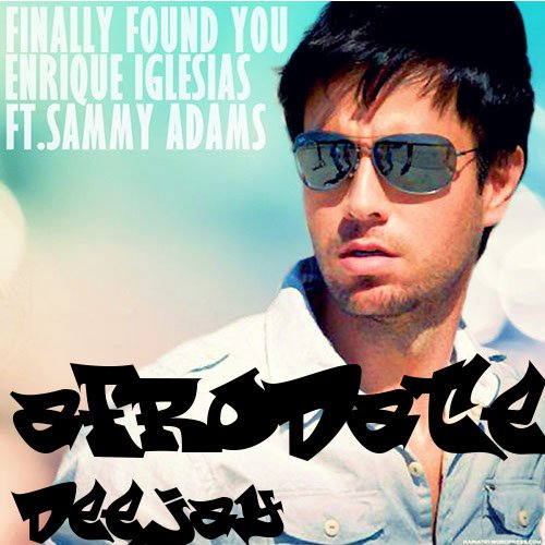 Tahitian Dream Team / °°°AfROdate DJ & ERIQué IGlesias_-_Finally Found You°°°by(TDT mix) (2012)
