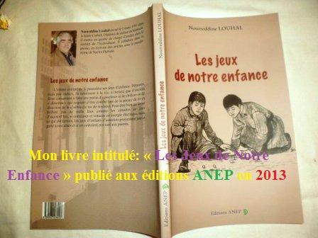 Nourredine Louhal, auteur de « Les Jeux de Notre Enfance » -  « Ce livre est une randonnée dans notre enfance »