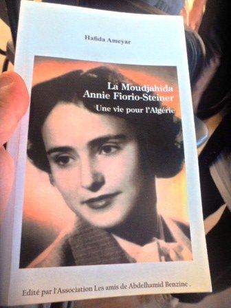 Annie Virginie Blanche Fiorio dite « Annie Steiner » - L'Algérienne qu'elle a était