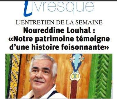 Noureddine Louhal  : Une plume au service du patrimoine