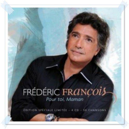Frédéric François - Pour toi Maman - Bonne Fête