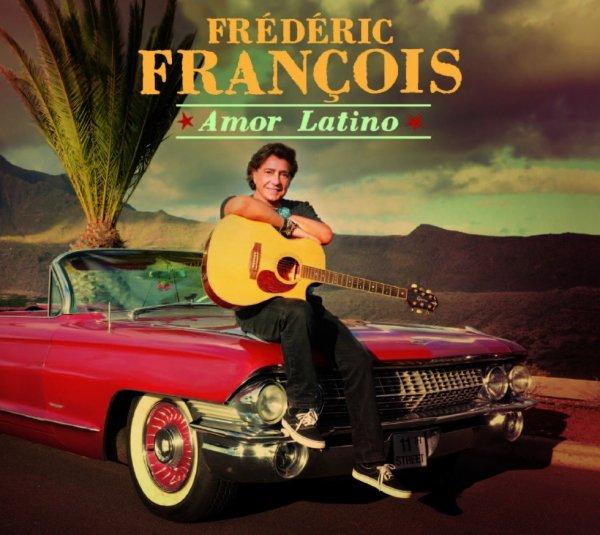 Frédéric François - Amor Latino