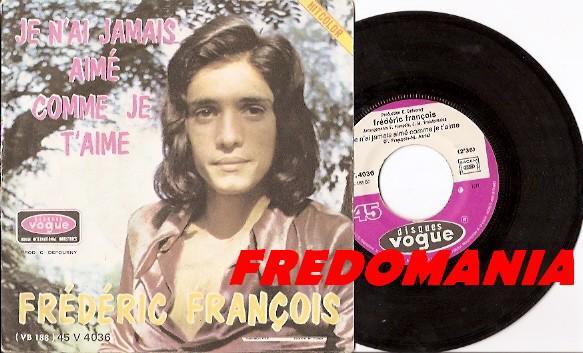 1971 : Je n'ai jamais aimé comme je t'aime - Frédéric François   FREDOMANIA