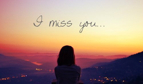 Truth is, I miss you. All the time, every second, every minut, every hour, every day.