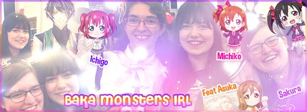 7 juillet 2017 : Baka Monsters irl !