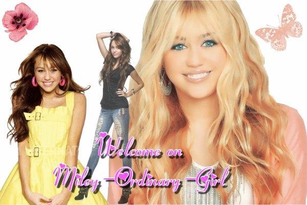 * ♦ Bienvenue sur Miley-Ordinary-Girl ♦ *