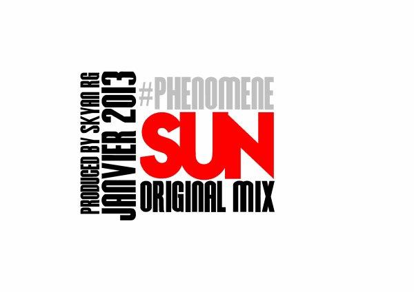 (Bientôt Le Projet ''Phénomène'' Janvier 2013) Skyan RG - Sun (Original Mix) (Deuxième Extrait) .