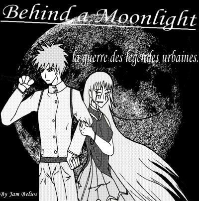 Behind a Moonlight: La guerre des Légendes Urbaines