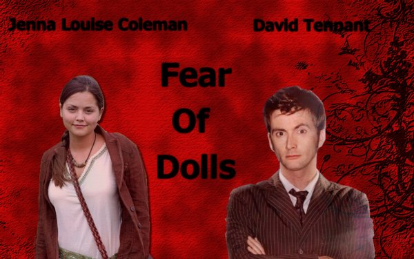 Fear Of Dolls - Part 3 -