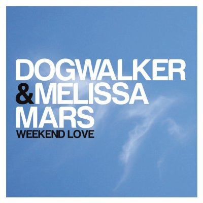 Extrait Week-End Love - Melissa Mars feat Dogwalker (2012)