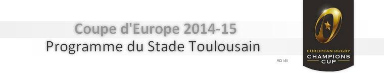 ||| PROGRAMME DE LA COUPE D'EUROPE 2014-15 DU STADE TOULOUSAIN