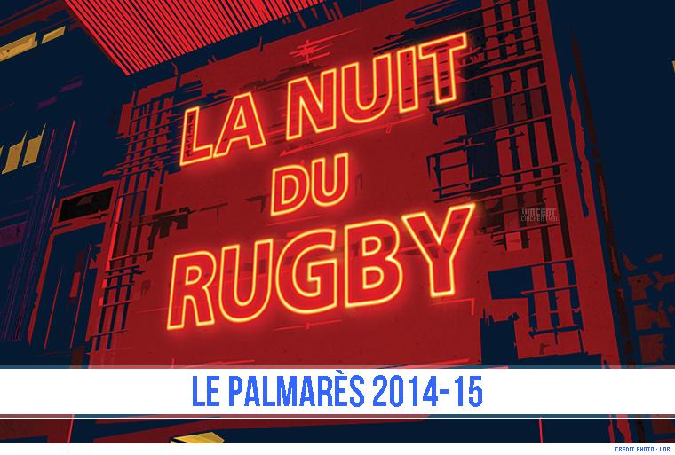 ||| La Nuit du Rugby 2014/15 - Le Palmarès !
