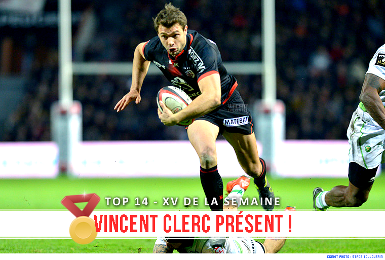 ||| Vincent Clerc, dans l'équipe type de la 14ème journée !