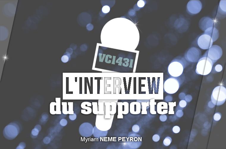 ||| L'interview du supporter - Myriam NEME PEYRON