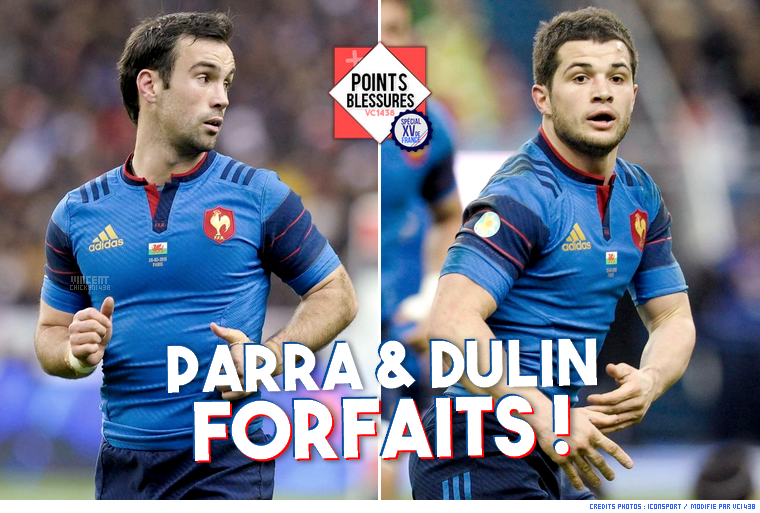 ||| 6 NATIONS > Forfaits de Parra et Dulin !