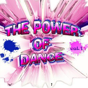 ♫  ♪ The Power Of Dance Vol 1   ♪ ♫
