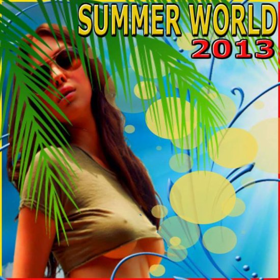 Summer World 2013 Compilation