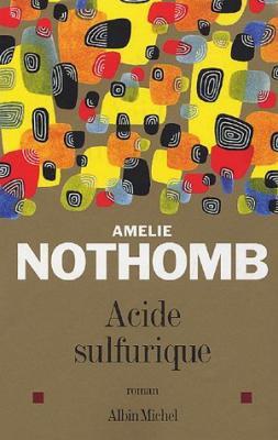 Acide sulfurique de Amélie Nothomb