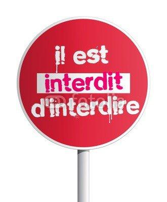 """Spécial """"IL EST INTERDIT D'INTERDIRE"""" - Image n° 1/2 !..."""