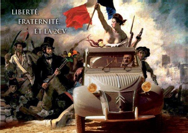 Liberté , Fraternité , et la 2 CV !