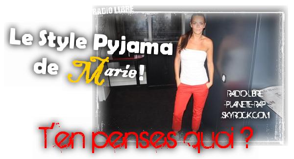 """Le style """"Pyjama"""" de Marie !"""