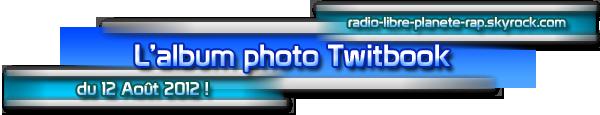 L'Album Photo Twitbook du 12 Août 2012 !