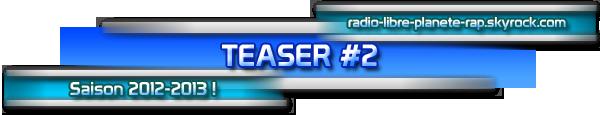 TEASER #2 pour la saison 2012-2013 !