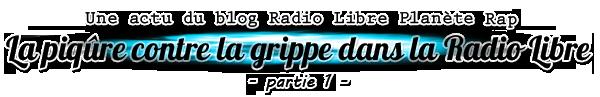 La piqûre contre la grippe dans la Radio Libre (partie 1) !