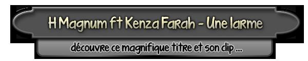 H Magnum ft Kenza Farah - Une larme (clip officiel)