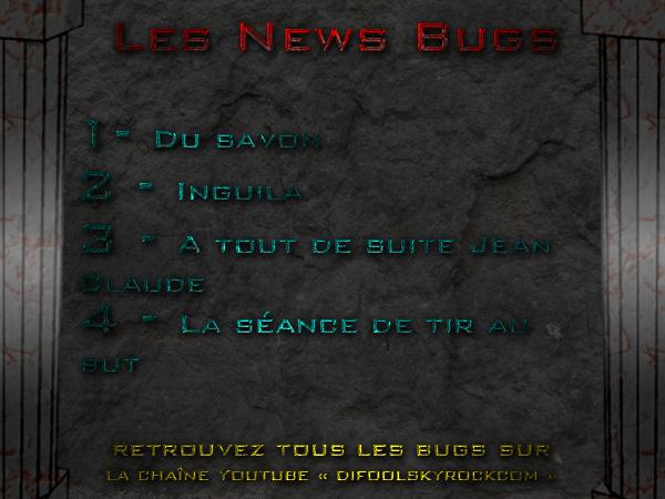 Les Nouveaux Bugs - 13 Novembre 2012