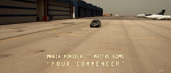 Marin Monster ft Maitre Gims - Pour commencer | Clip Officiel