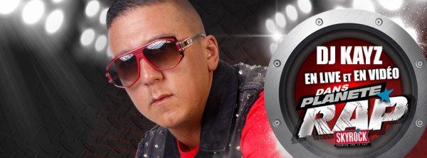 Planète Rap | DJ Kayz - Mardi 19 Août 2014 (live)